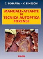 Manuale-atlante di tecnica autoptica forense - Pomara, Fineschi